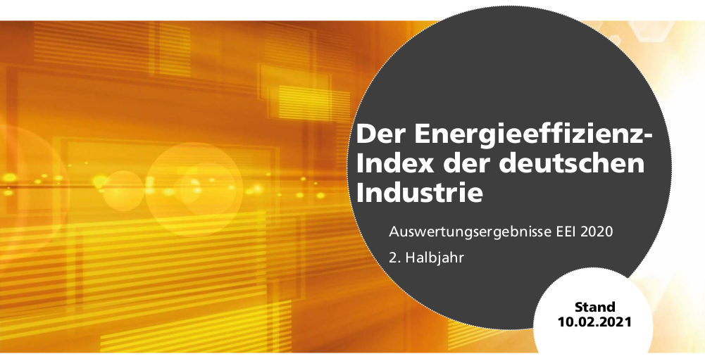 "17.02: Live briefing/PK on the results of the winter survey of the ""Energy Efficiency Index of German Industry""."